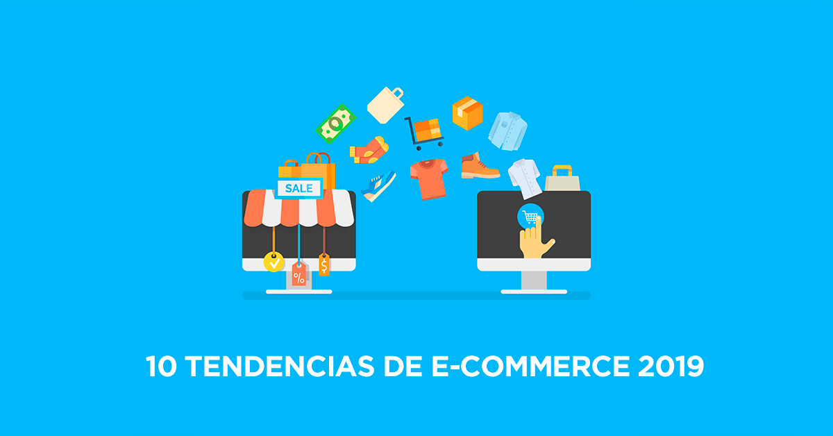 10 tendencias de e-commerce 2019