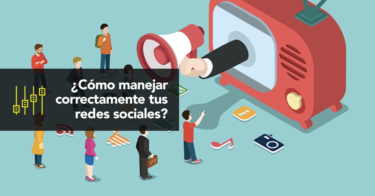 ¿Cómo manejar correctamente tus distintas redes sociales?