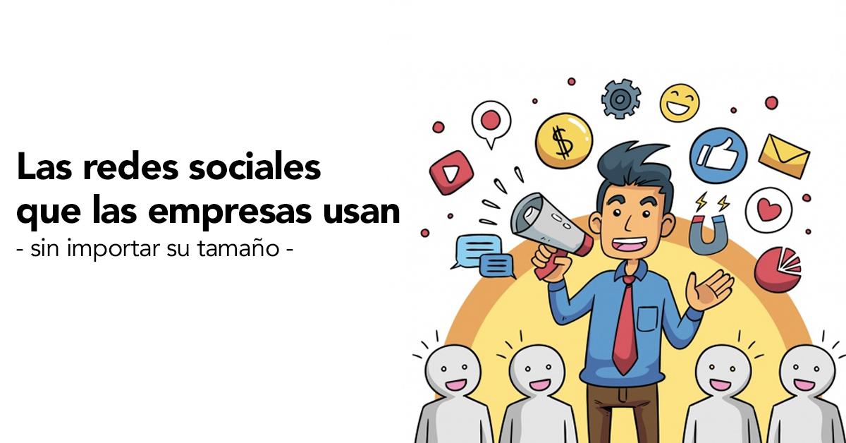 Redes Sociales más utilizadas por PYMES y grandes empresas