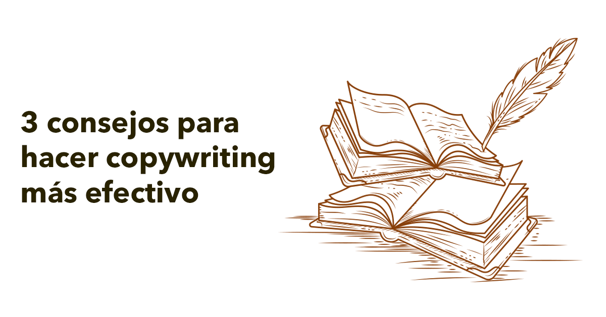 3 consejos para hacer copywriting más efectivo