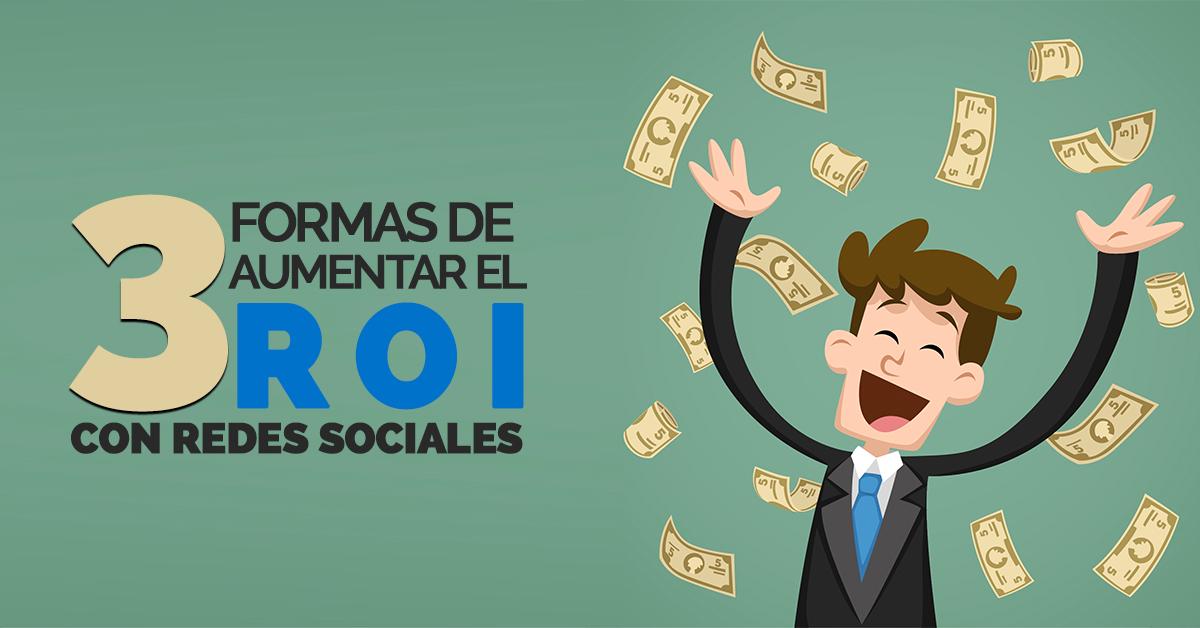 3-formas-de-aumentar-el-roi-con-redes-sociales.png