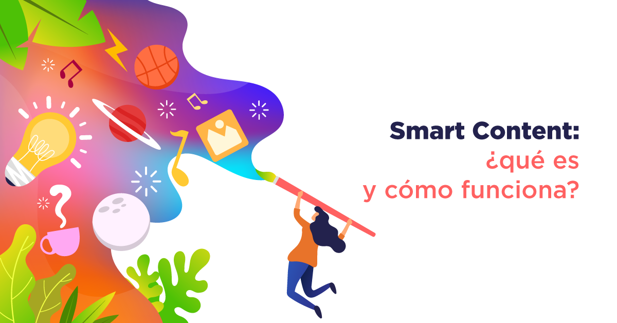 Smart Content: qué es y cómo funciona