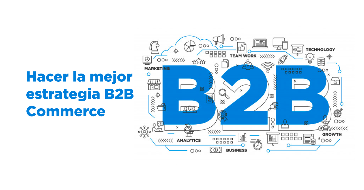 Hacer la mejor estrategia B2B Commerce