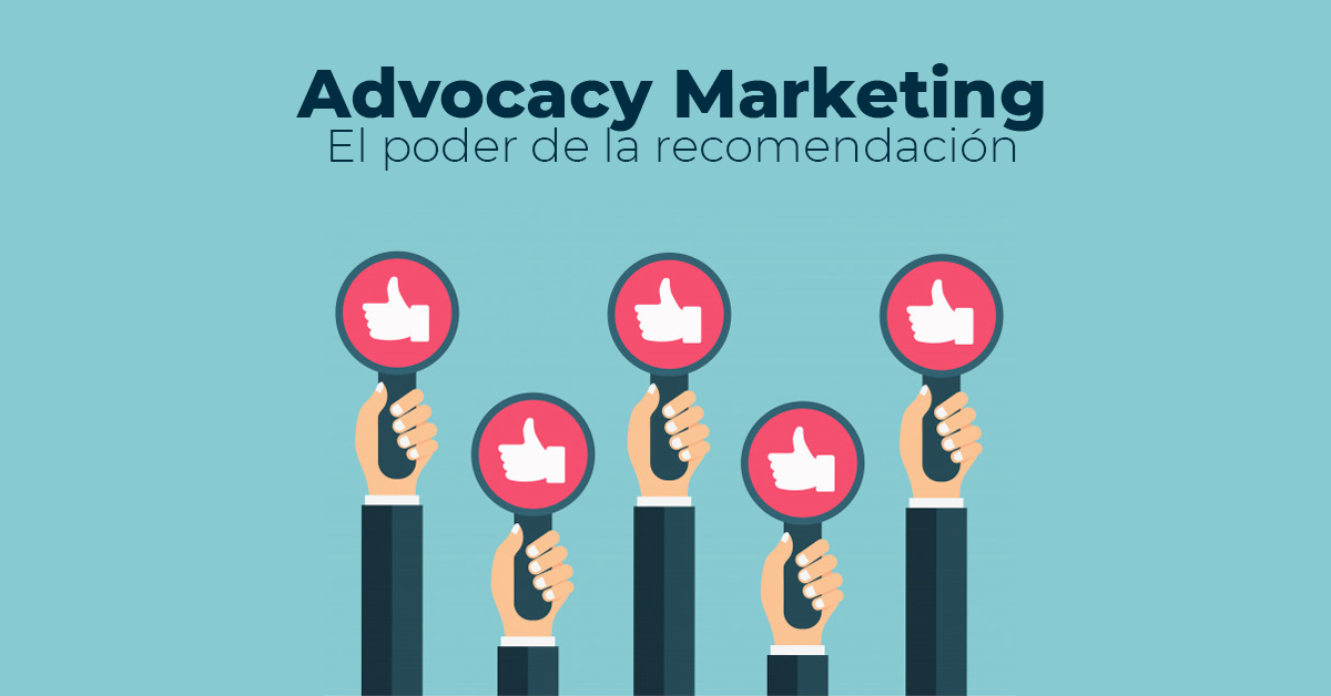Advocacy Marketing: El poder de la recomendación