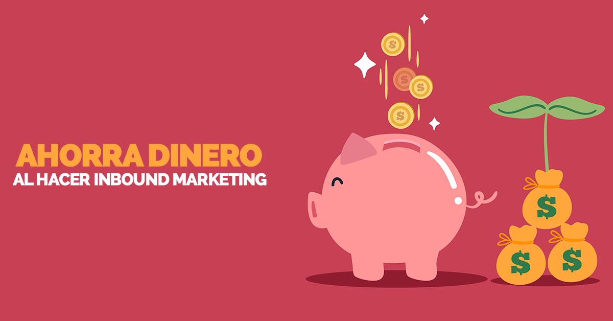 ahorrar-dinero-con-inbound-marketing.png