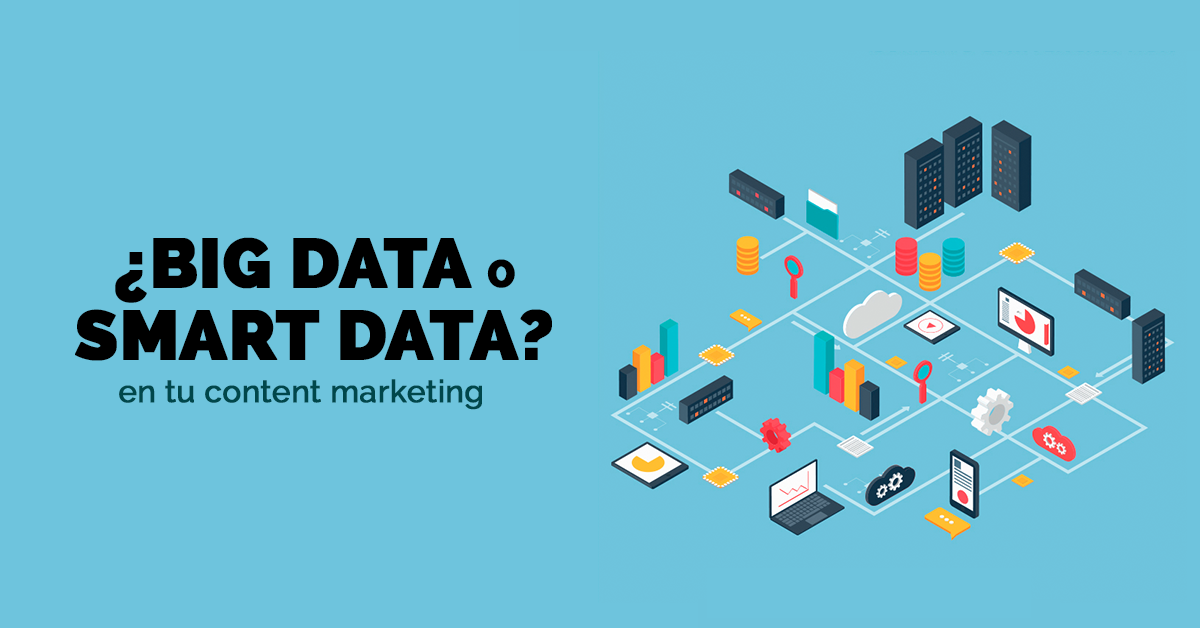 big-data-o-smart-data-en-tu-content-marketing.png