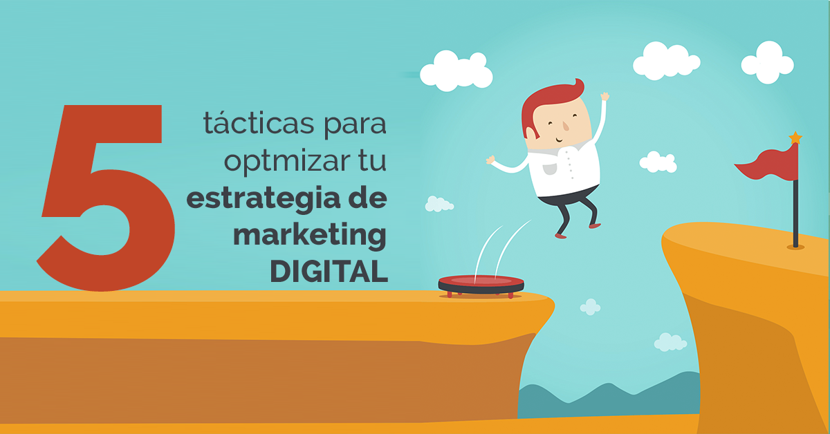5-tacticas-optimizar-estrategia-de-marketing-digital.png