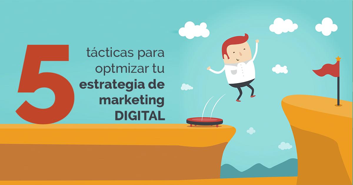5-tacticas-optimizar-estrategia-de-marketing-digital.png