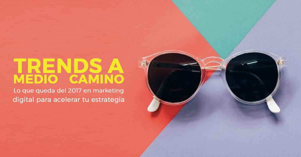 trends-marketing-digital-mitad-del-2017.png