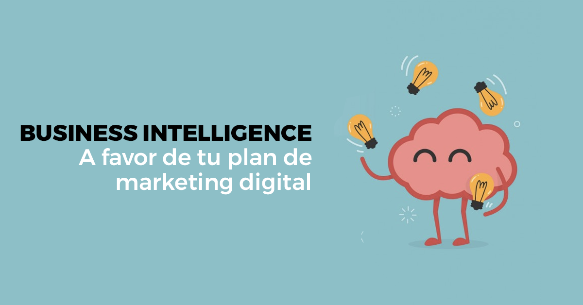 business-intelligence-favor-de-tu-plan-de-marekting.png
