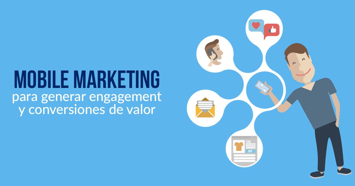 mobile-marketing-para-generar-engagement-y-conversion.png