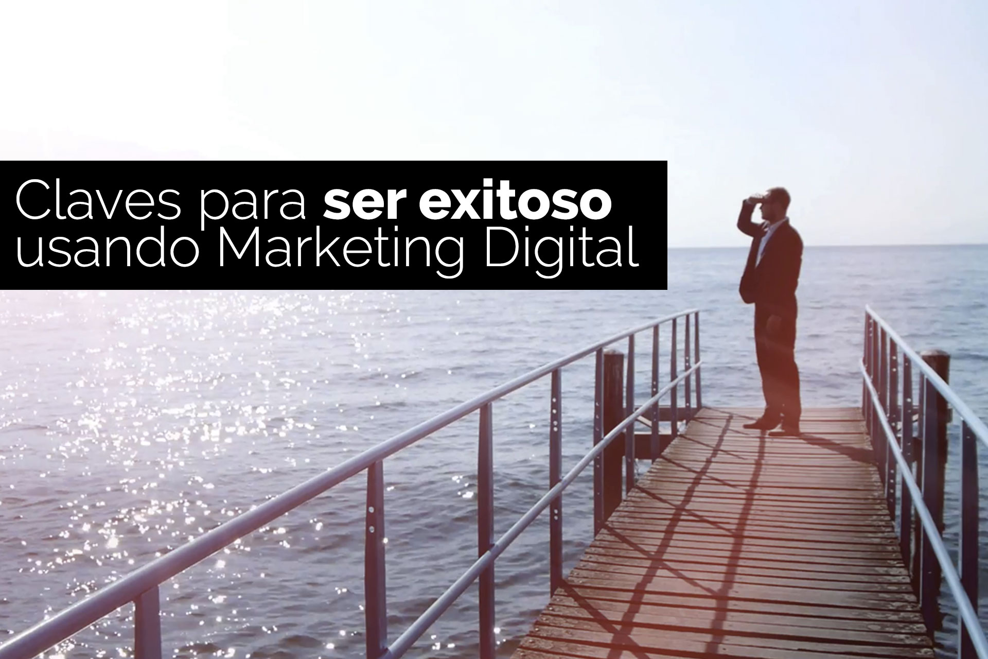 Claves para ser exitoso usando Marketing Digital