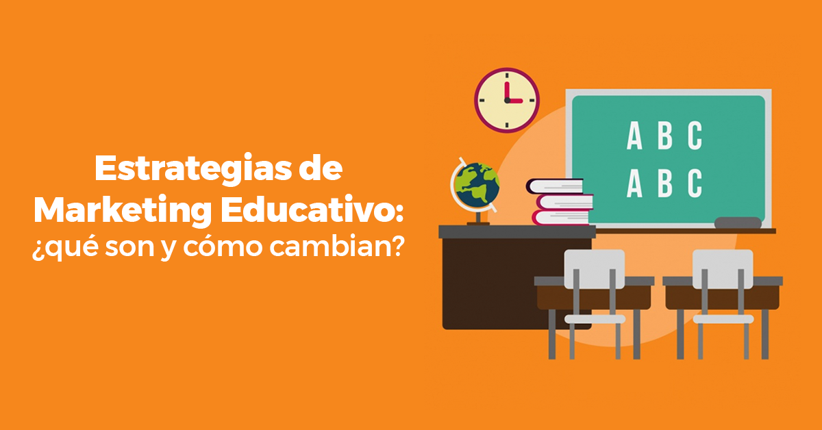 estrategias-de-marketing-educativo-que-son-y-como-cambian.png