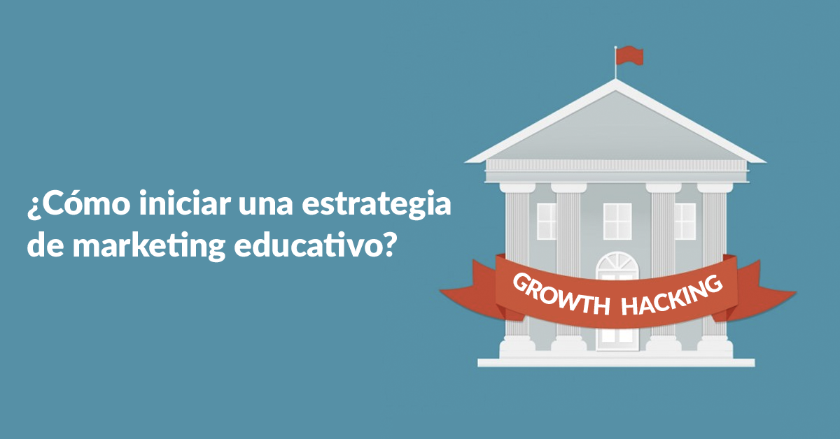growth-hacking-estrategia-de-marketing-educaivo.png
