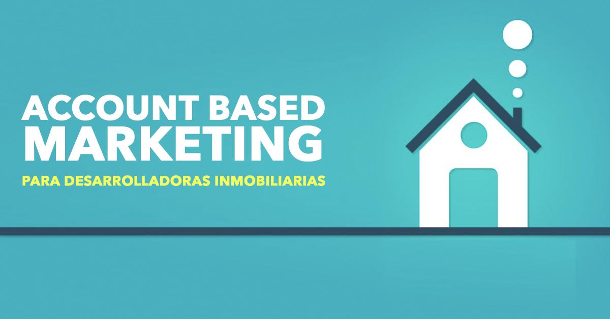 account-based-marketing-para-desarrolladoras-inmobiliarias.png
