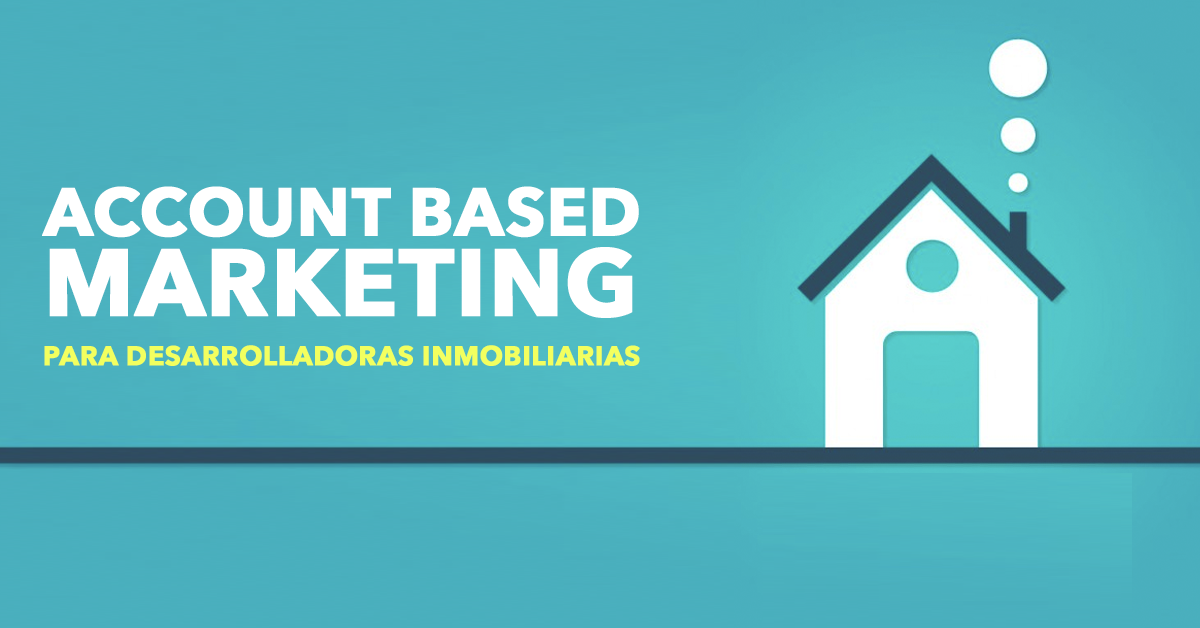 account-based-marketing-para-desarrolladoras-inmobiliarias.png