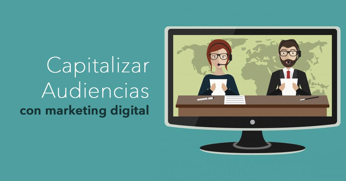 capitalizar-audiencias-con-marketing-digital.png