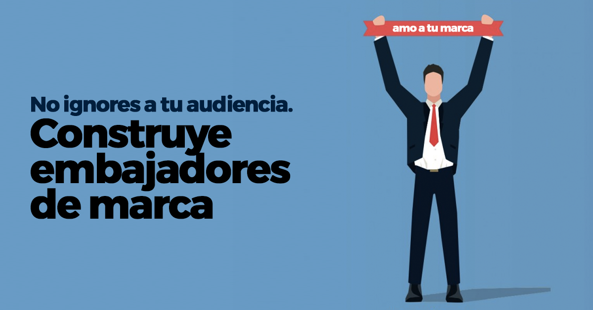 embajadores-de-marca-no-ignorar-audiencia.png