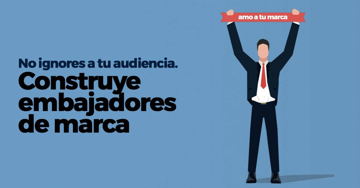 embajadores-de-marca-no-ignorar-audiencia.png