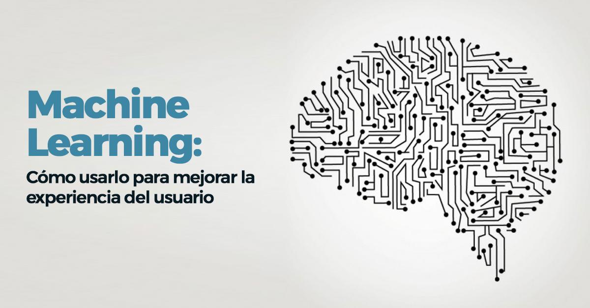 machine-learning-usarlo-mejorar-experiencia-de-usuario.png