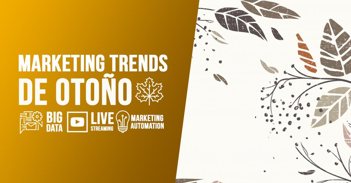 tendencias-de-marketing-digital-automation-big-data-live-streaming.png