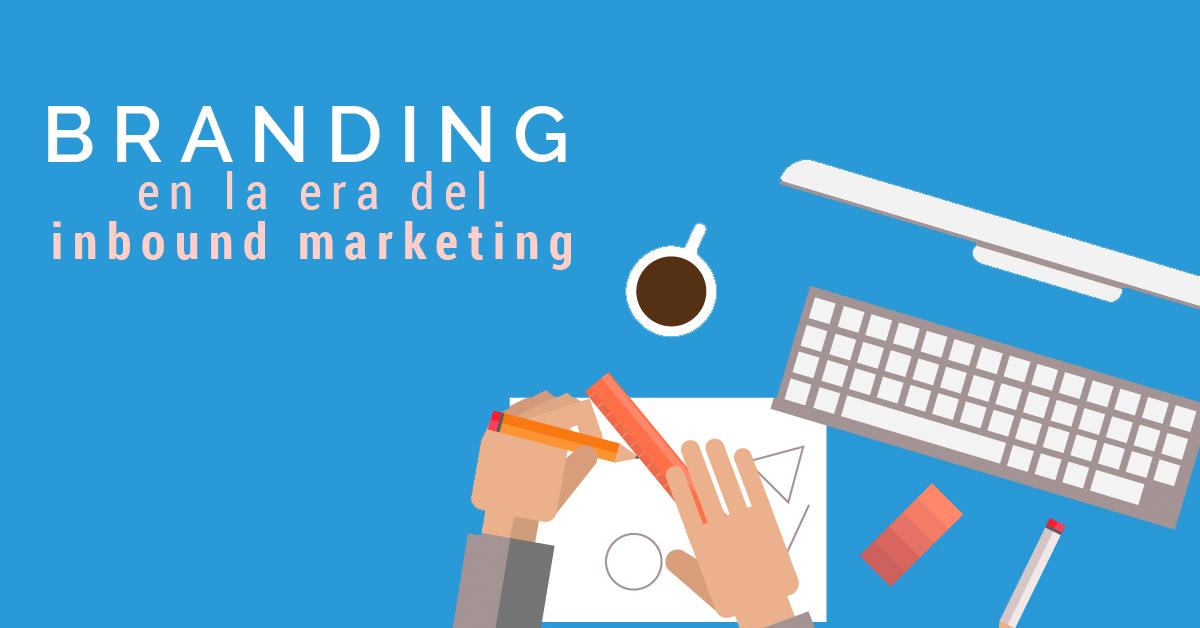 branding-en-la-era-del-inbound-marketing.png