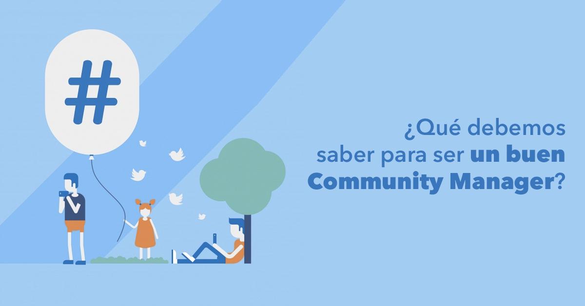¿Qué debemos saber para ser un buen Community Manager?