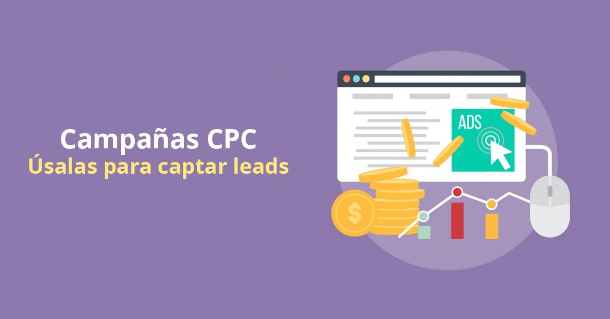 Cómo usar campañas CPC para captar leads