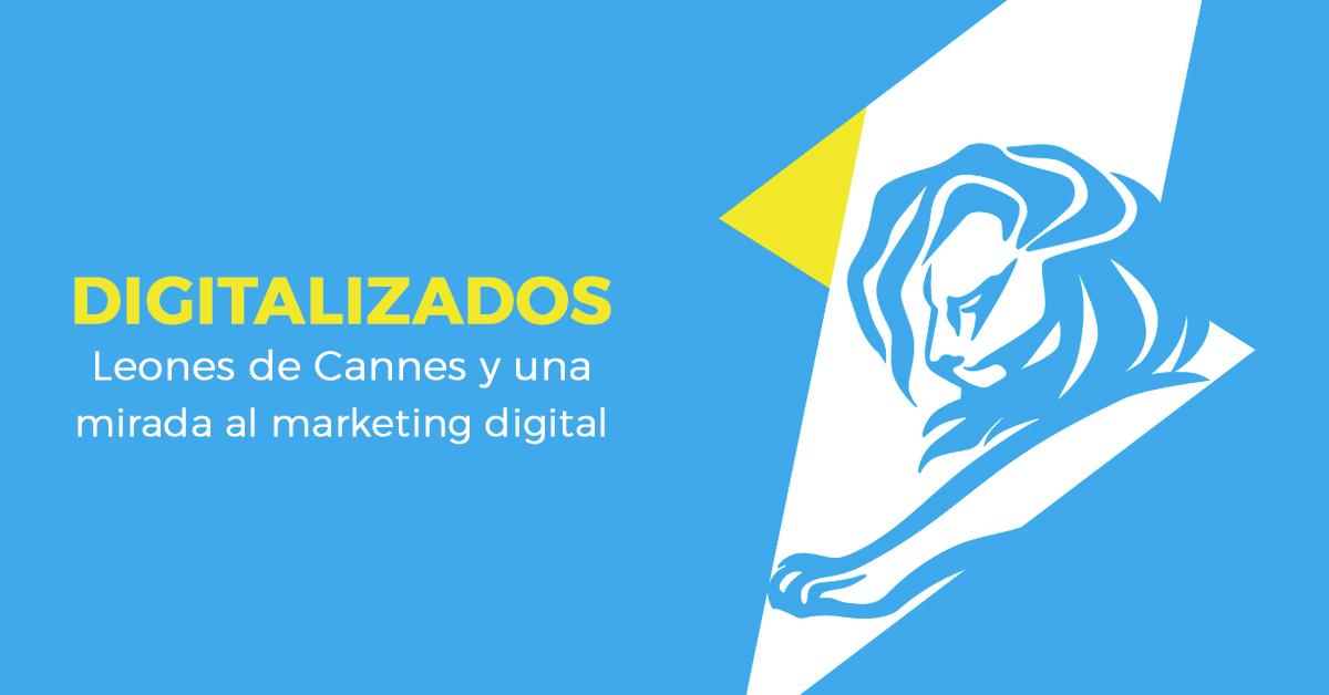 cannes-digitalizados-leones-mirada-marketing-digital.png