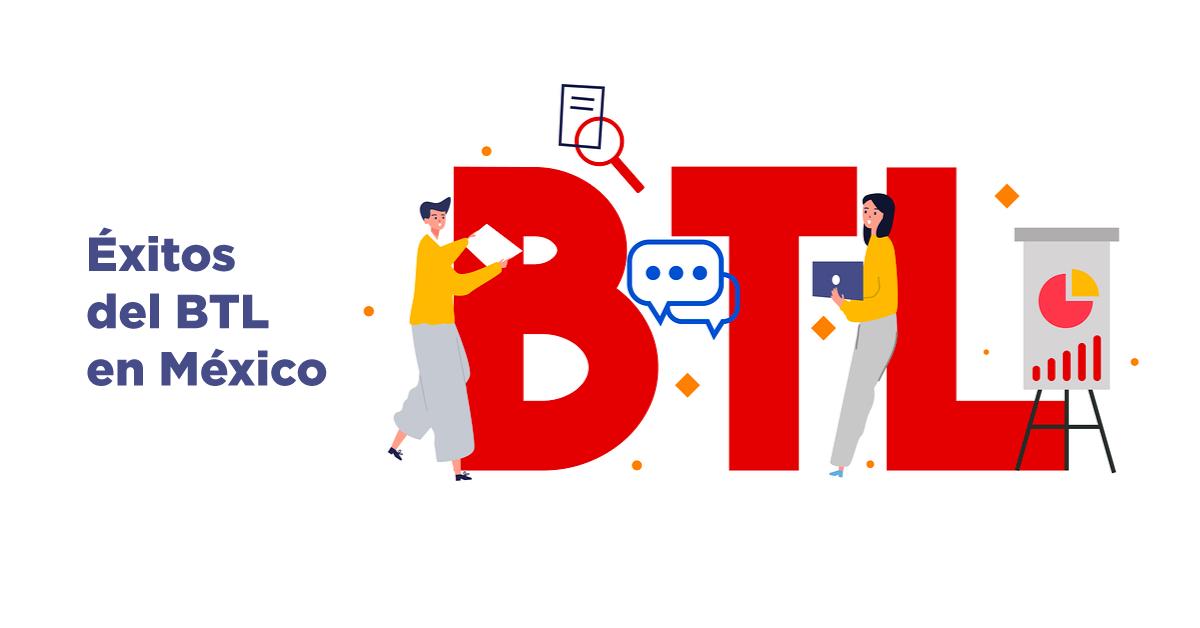 Éxitos del BTL en México
