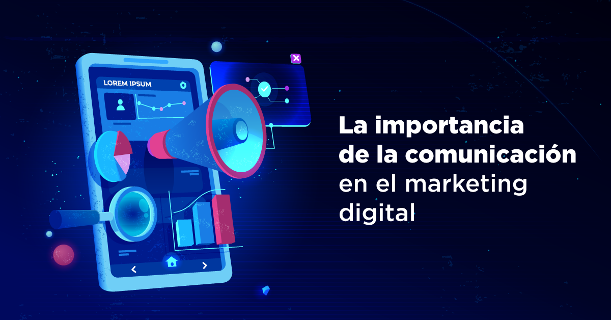 La importancia de la comunicación en el marketing digital