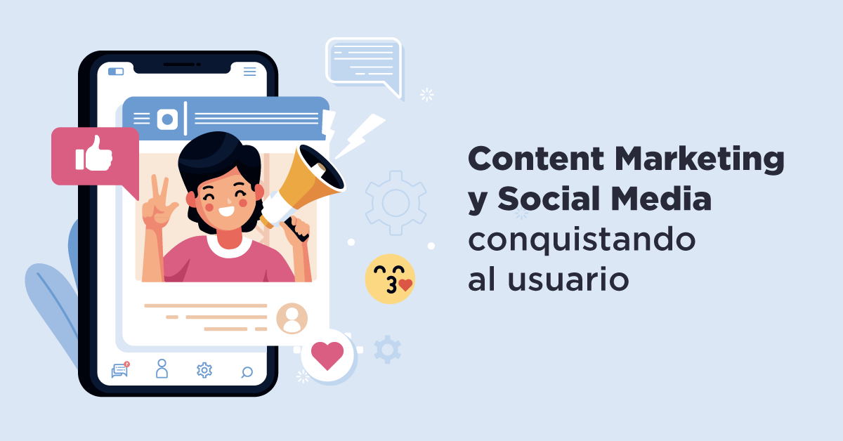 Content Marketing y Social Media: conquistando al usuario