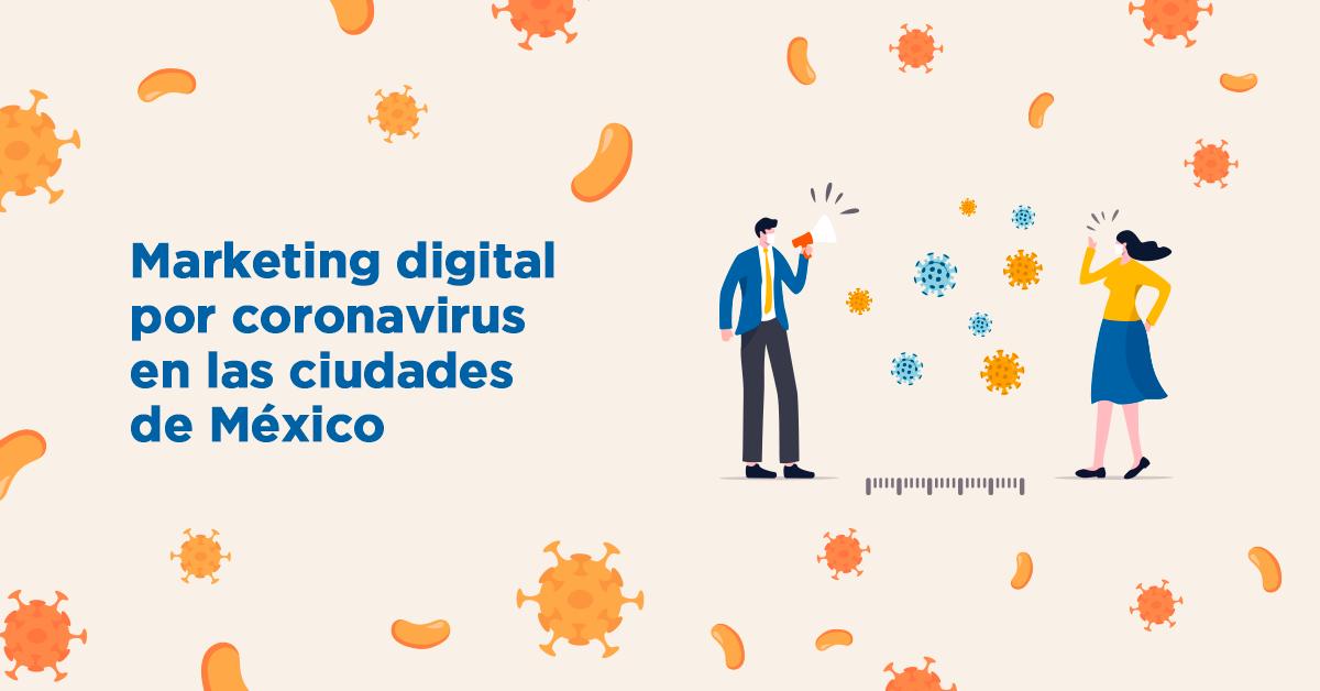 Marketing digital por coronavirus en las ciudades de México