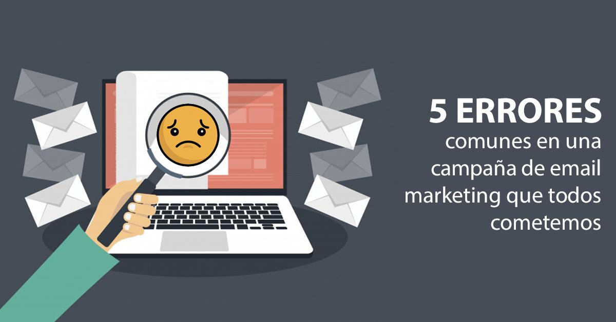 Email Marketing: 5 errores comunes y frecuentes