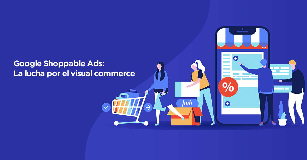 Google Shoppable Ads: la lucha por el visual commerce