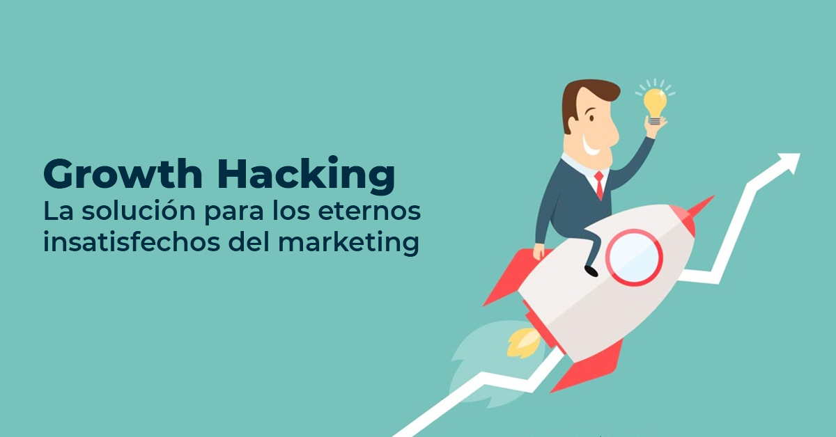 Growth Hacking: La solución para los insatisfechos del marketing