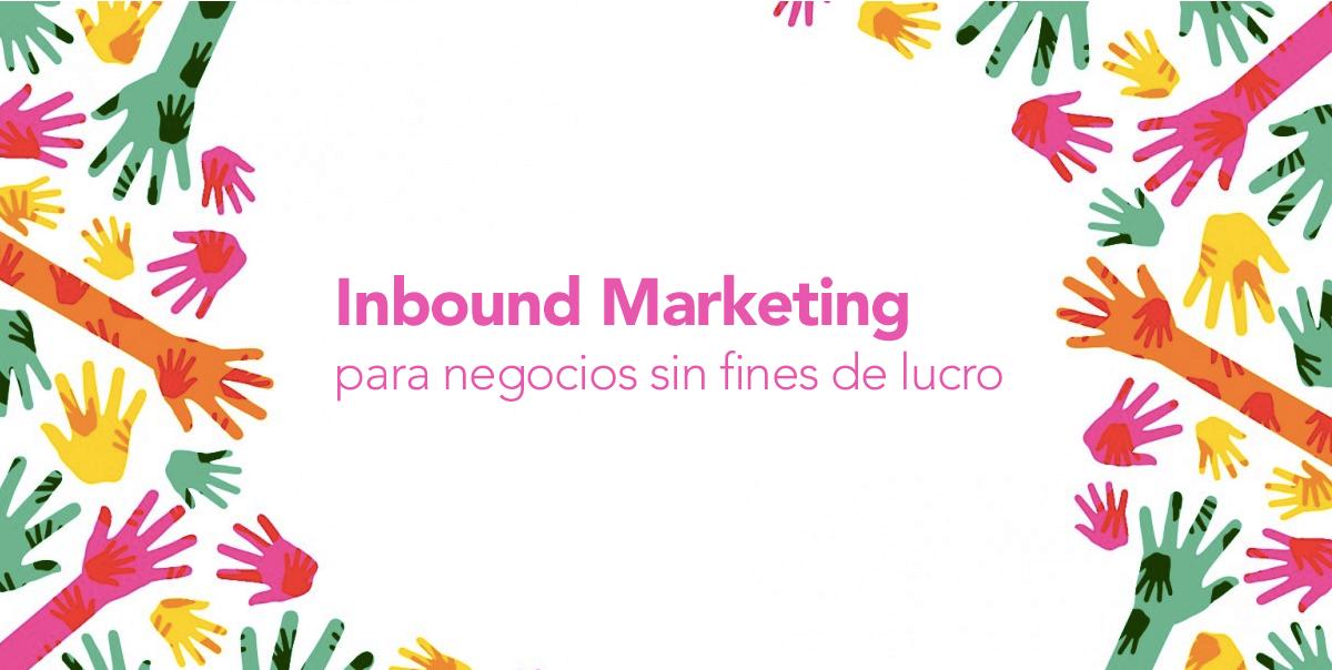 Inbound marketing para empresas sin fines de lucro