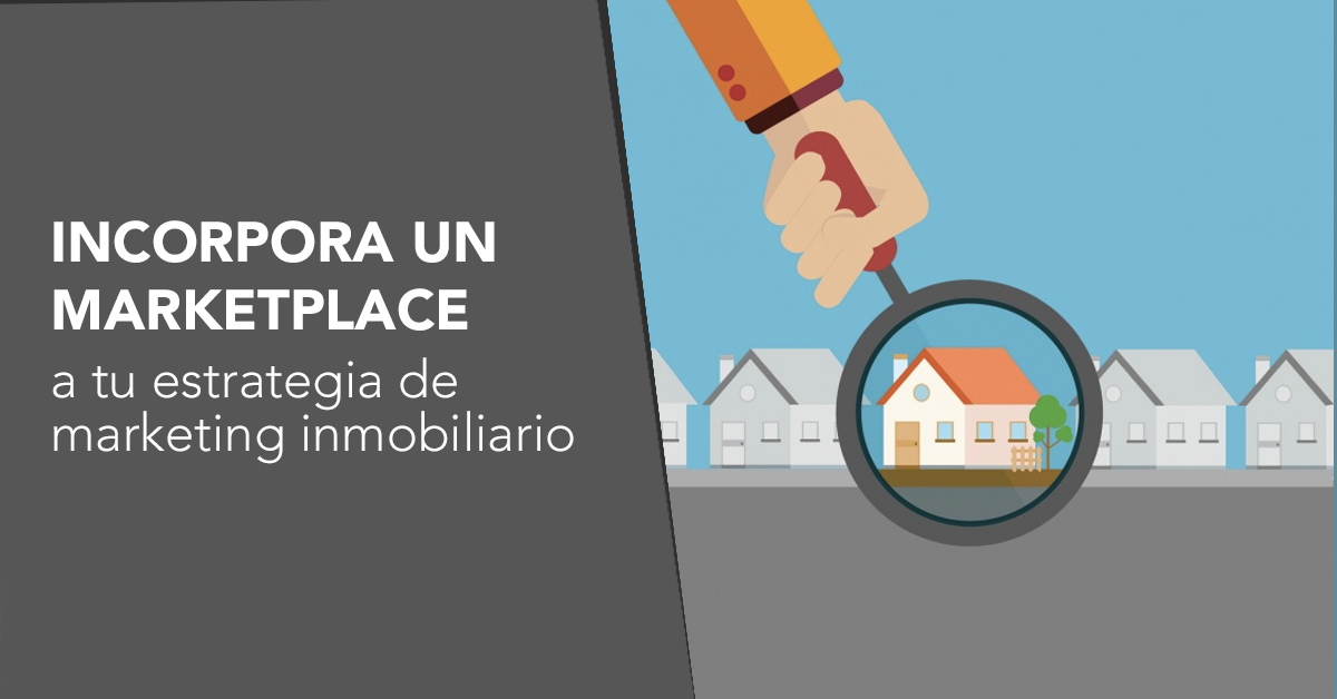 Ecommerce: Integra un marketplace a tu marketing inmobiliario