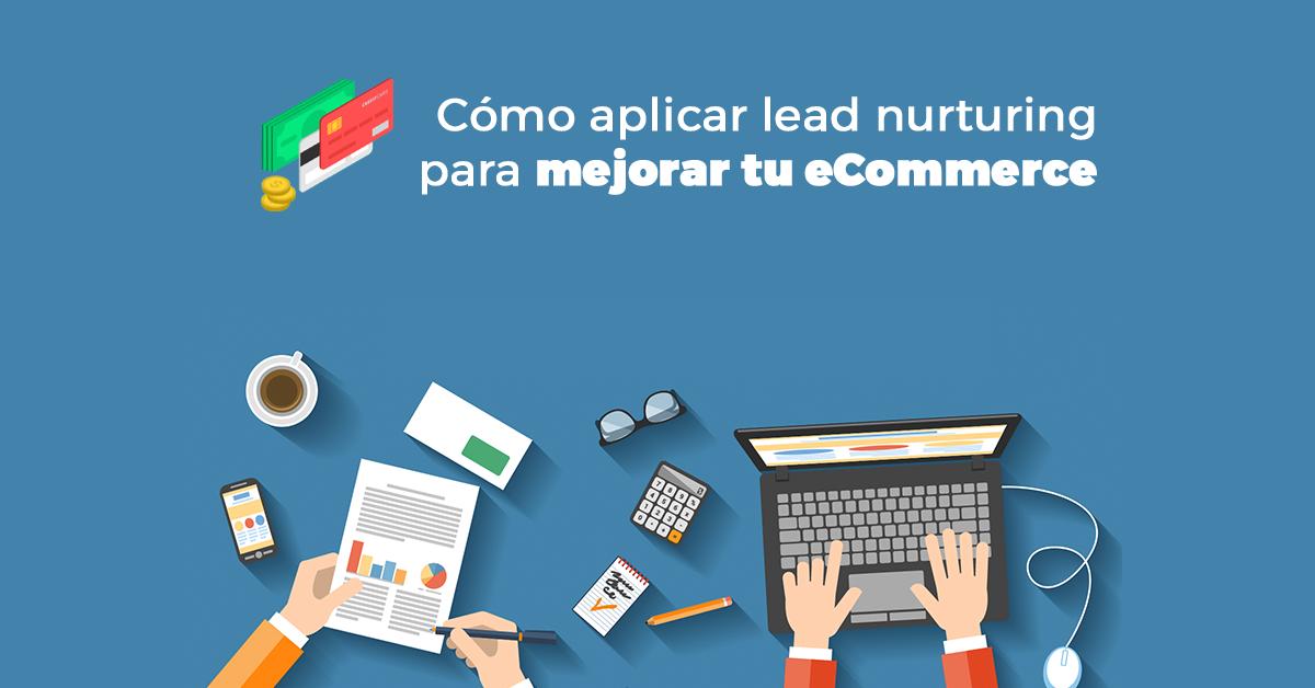 lead-nurturing-para-mejorar-tu-ecommerce-2.png
