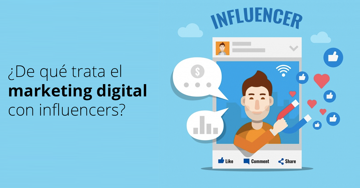 Marketing Digital: ¿De qué trata eso de los influencers?