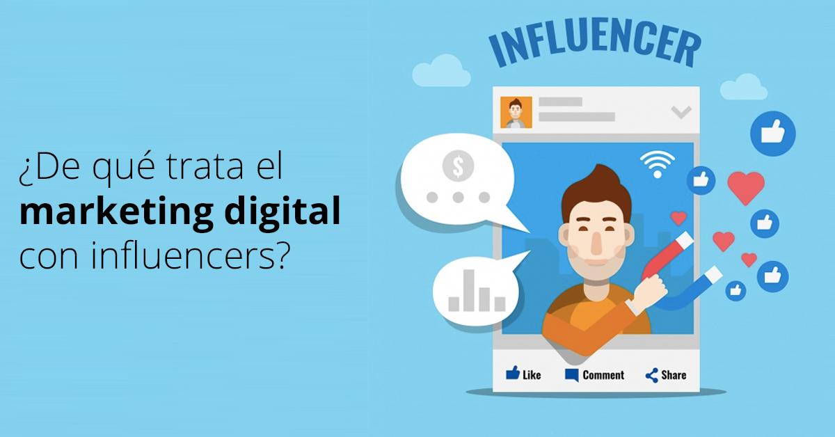 Marketing Digital: ¿De qué trata eso de los influencers?