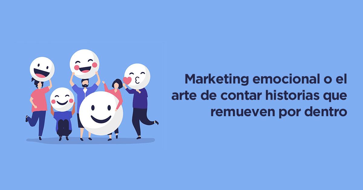 Marketing emocional o el arte de contar historias que remueven por dentro