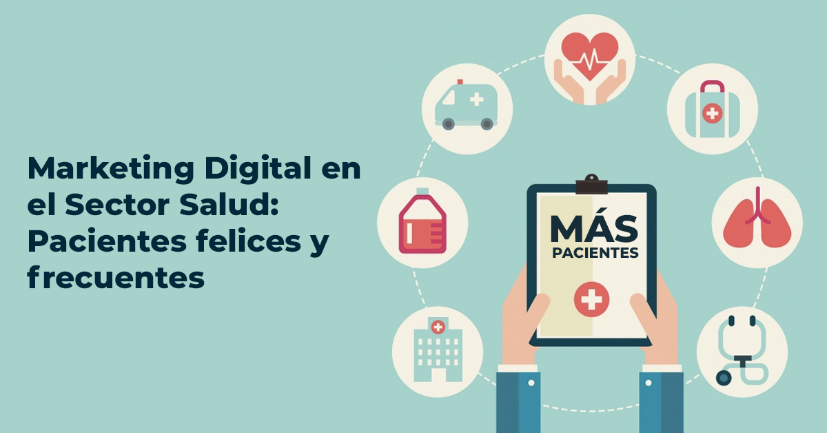 Marketing Digital en el Sector Salud: Pacientes felices y frecuentes