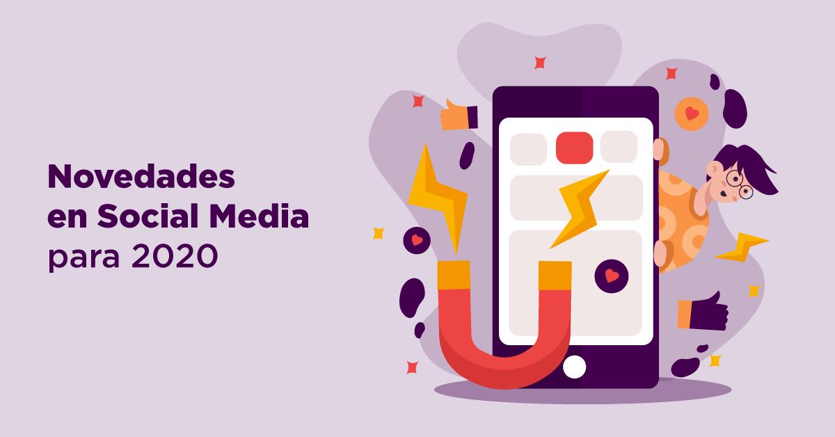 Novedades en Social Media para 2020