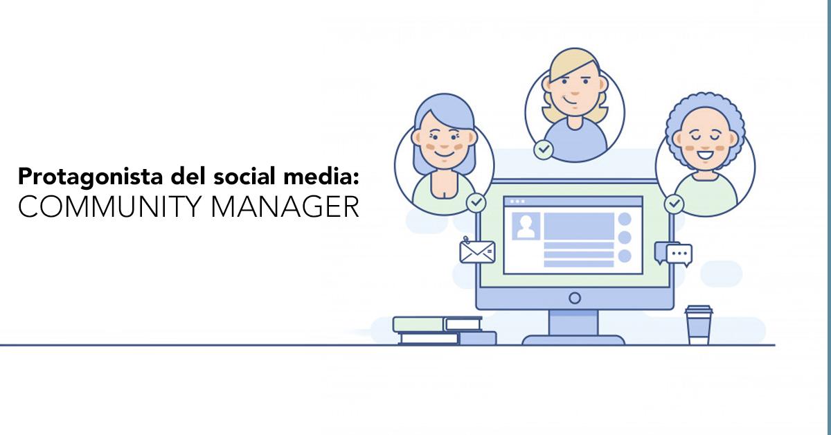 Community Manager: Protagonista del social media