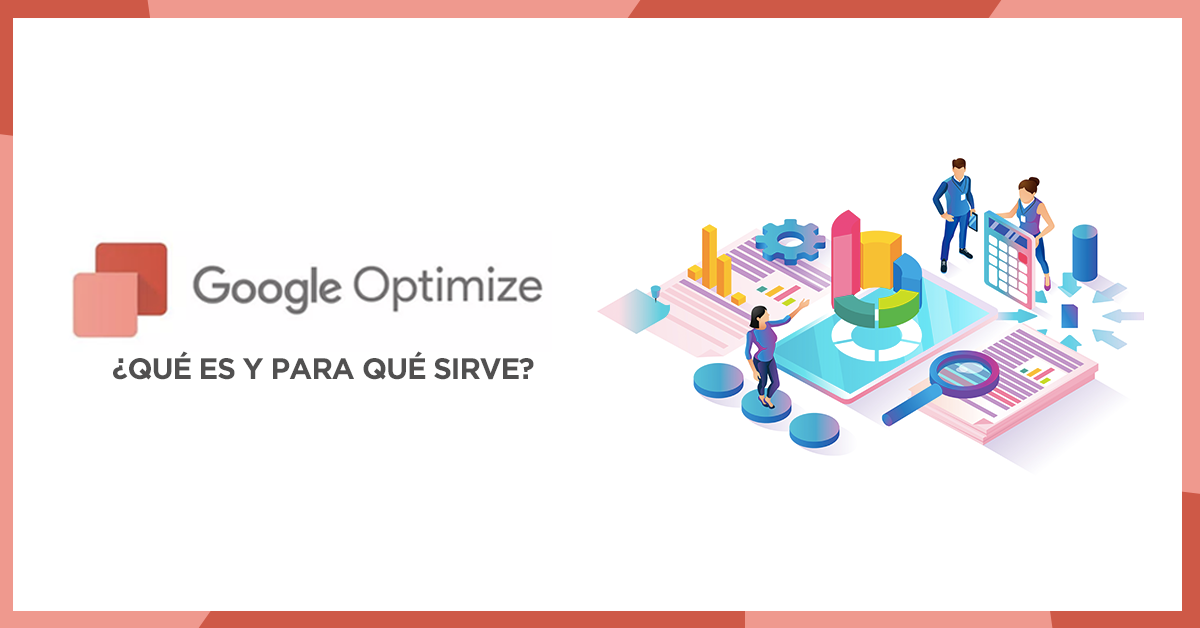Marketing Digital: ¿Qué es Google Optimize?