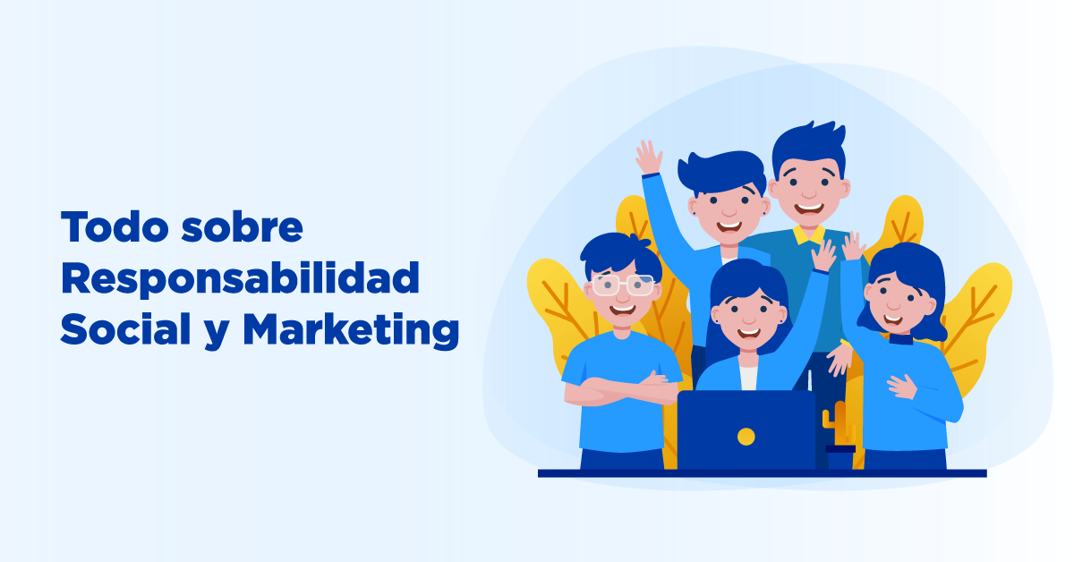 Todo sobre responsabilidad social y marketing