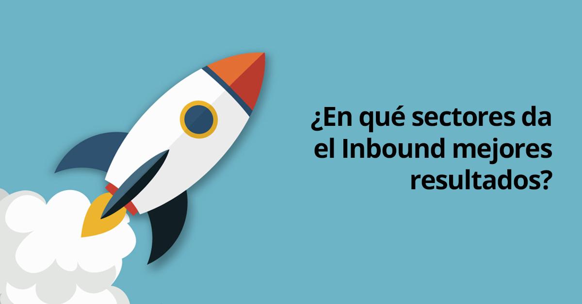 ¿En qué sectores se genera más resultados con InboundMarketing?