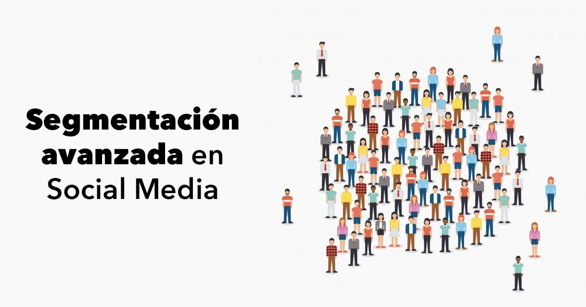 segmentacion-avanzada-en-social-media