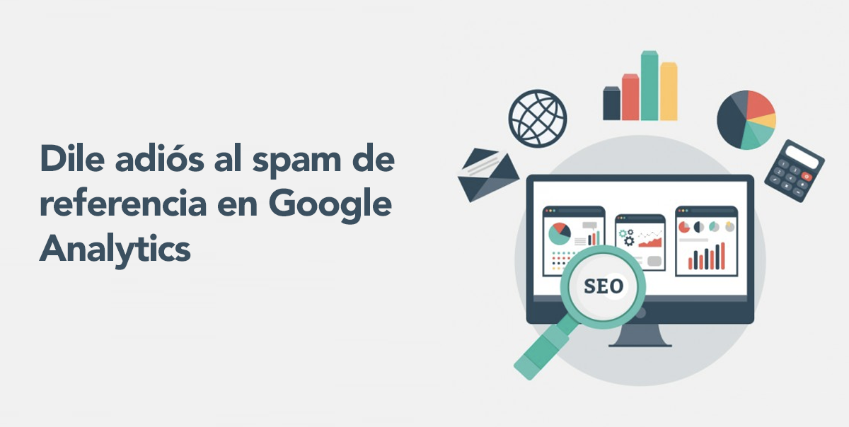 Dile adiós al spam de referencia en Google Analytics